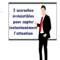 accroches pour capter l'attention des clients