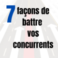 battre vos concurrents