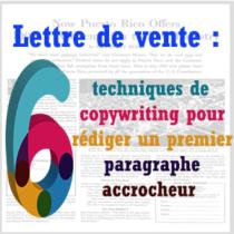 Lettre de vente : 6 techniques de copywriting pour rédiger un premier paragraphe accrocheur