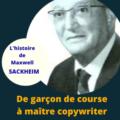 Maxwell Sackheim: de garçon de course à maître en copywriting