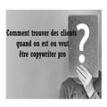 Copywriting: comment trouver des clients