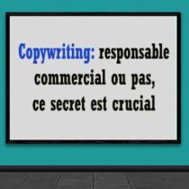 que vous soyez responsable commercial, directeur marketing ou pas, ce secret copywriting est crucial pour vendre !