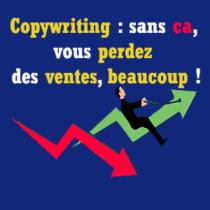 Copywriting: sans ça vous perdez des ventes