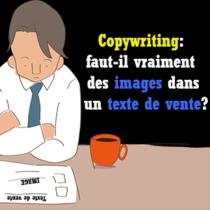 Copywriting-faut-il-vraiment-des images dans un texte de vente