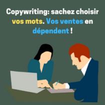 Copywrtiting: sachez choisir vos mots