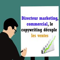 Directeur marketing, commercial, le copywriting décuple les ventes