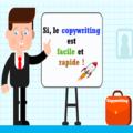Le copywriting est-il rapide et facile?